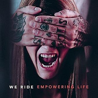 We Ride - Empowering Life [CD] USA import