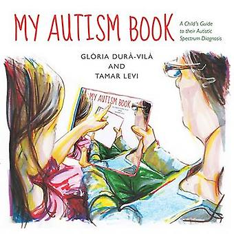 My Autism Book by Glria Dur Vil