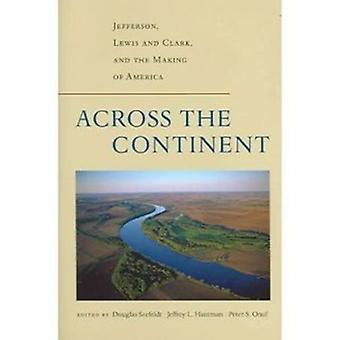 In tutto il continente - Jefferson - Lewis e Clark - and the Making of