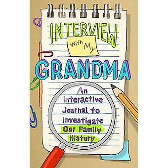 Interview with My Grandma - An Interactive Journal to Investigate Our