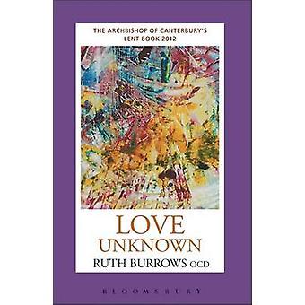 L'amour inconnu, l'archevêque de 2012 carnet de Carême Canterbury par Ruth B