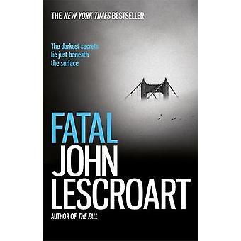 Fatal by John Lescroart - 9781472230904 Book