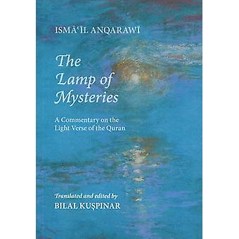 Lamp of Mysteries - A Commentary on the Light Verse of the Quran by Is