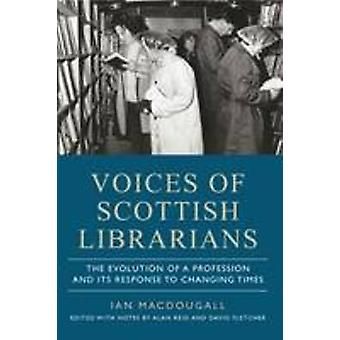 Voices of Scottish Librarians - The Evolution of a Profession and its