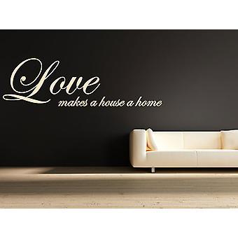 Kjærlighet gjør en huset et hjem Wall klistremerke