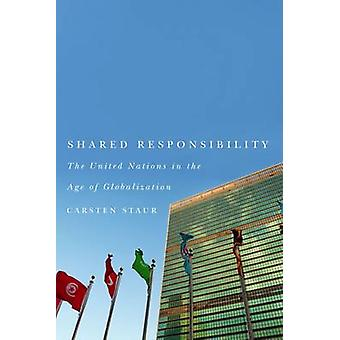 Shared Responsibility - The United Nations in the Age of Globalization