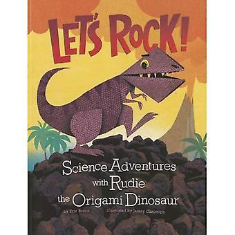 Katsotaanpa Rock!: tiede seikkailuista Rudie Origami dinosaurus (Origami tiede Adventures)