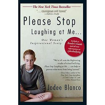 Por favor, pare de rir de mim: inspiradora história uma mulher