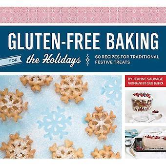 Sans gluten de cuisson pour les vacances: 60 recettes pour les festins Festive traditionnelles
