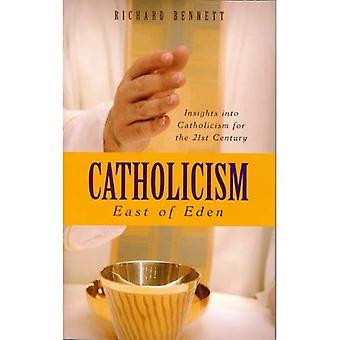 Katholicisme: East of Eden: inzicht in Katholicisme Fro de 21ste eeuw