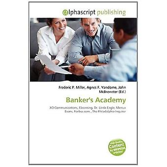 Banker's Academy: XO Communications, ELearning, Dr. Linda Eagle, Marcus Evans, Forbes.com , The Philadelphia Inquirer