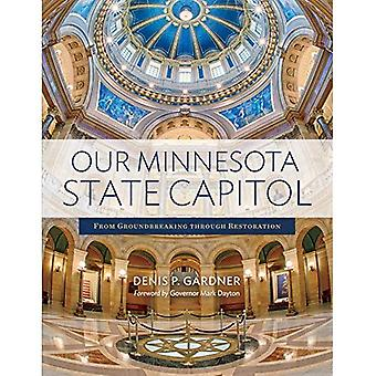 Our Minnesota State Capitol: From Groundbreaking� Through Restoration