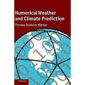 Numerical Weather and Climate Prediction by Thomas T Warner