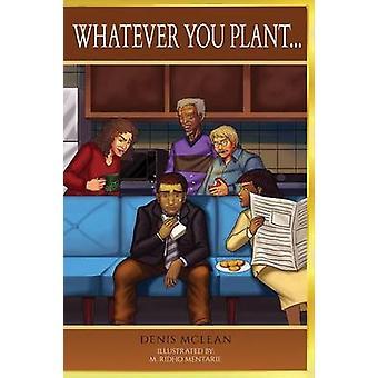 Wat je Plant door Mclean & Denis Earl