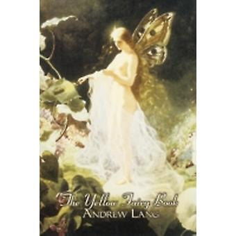 The Yellow Fairy Book by Andrew Lang Fiction Fairy Tales Folk Tales Legends  Mythology by Lang & Andrew
