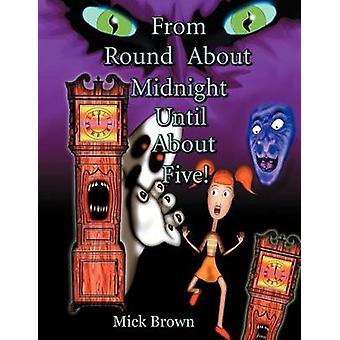 Depuis le rond-point de minuit jusqu'à environ 5 ans par Brown & Mick
