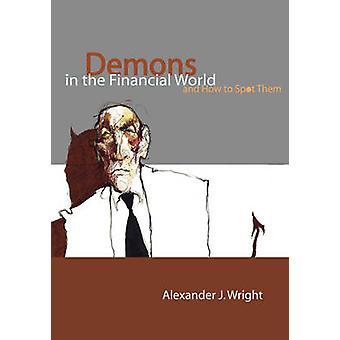 Dämonen in der Finanzwelt und wie man sie von Wright & Alexander J. vor Ort