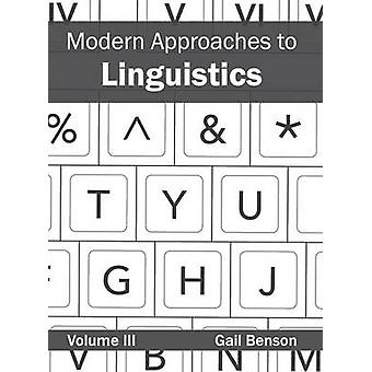 Modern Approaches to Linguistics Volume III by Benson & Gail