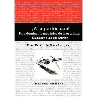 A la perfeccin Cuaderno de ejercicios by GacArtigas & Priscilla