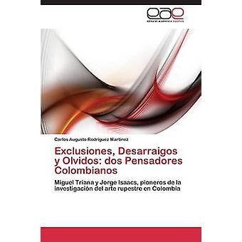 Exclusiones Desarraigos y Olvidos DOS Pensadores Colombianos Rodriguez Martinez Carlos Augusto