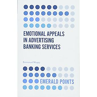 Emotional Appeals in Advertising Banking Services by Emmanuel Mogaji