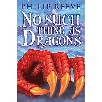 No Such Thing as Dragons by Philip Reeve - 9780545222242 Book