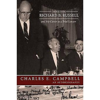 Senator Richard B. Russell and My Career as a Trial Lawyer - An Autobi