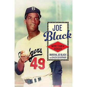 Joe Black - More Than a Dodger by Martha Jo Black - Chuck Schoffner -