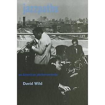 Jazzpaths - An American Photomomento by David Wild - 9780907259459 Book