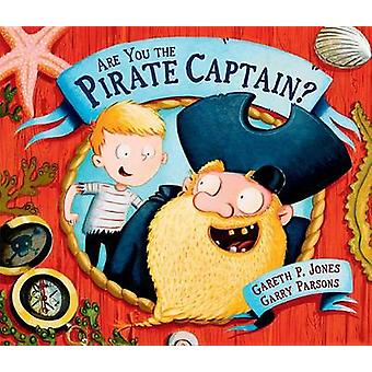 Are You the Pirate Captain? by Gareth P Jones - Garry Parsons - 97815