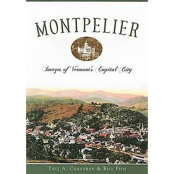 Montpelier - Images of Vermont's Capital City by Paul A Carnahan - Bil