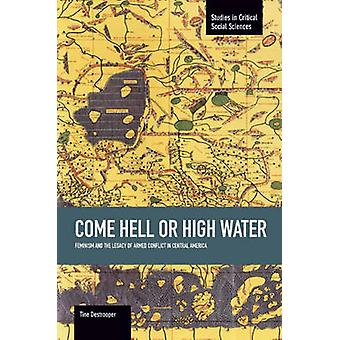 Come Hell or High Water - - Feminism and the Legacy of Armed Conflict i