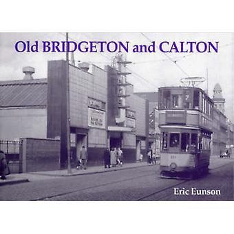 Old Bridgeton and Calton by Eric Eunson - 9781840330076 Book