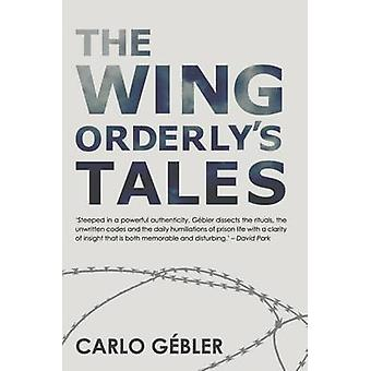 The Wing Orderly's Tales by Carlo Gebler - 9781848404946 Book