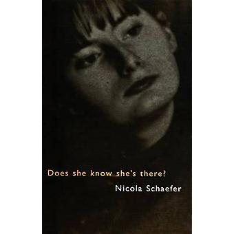 Does She Know She's There? (New edition) by Nicola Schaefer - 9781550