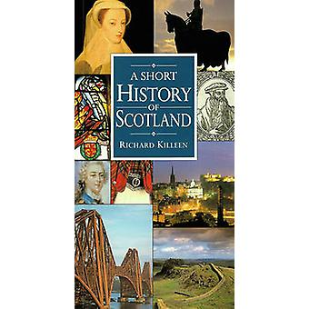 A Short History of Scotland by Richard Killeen - 9780717126453 Book