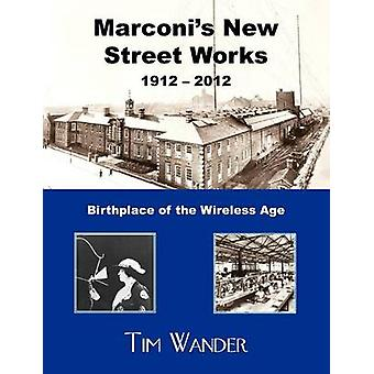 Marconis New Street Works 1912 2012 par Wander et Tim