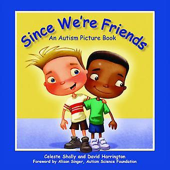 Eftersom vi är vänner - en Autism bilderbok av Celeste Mayvor - 97816