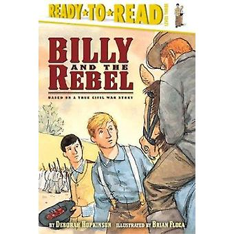 Billy and the Rebel - Based on a True Civil War Story by Hopkinson - D