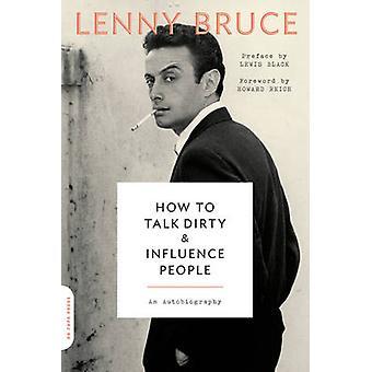 Como falar sujo e influenciar pessoas - uma autobiografia por Lenny Bru
