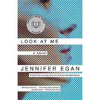 Look at Me by Jennifer Egan - 9780385721356 Book