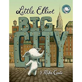 Little Elliot - Big City by Mike Curato - 9780805098259 Book