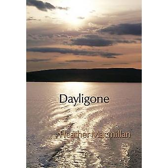 Dayligone by Macmillan & Heather