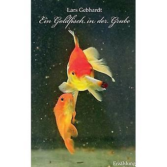 Ein Goldfisch in der Grube by Gebhardt & Lars
