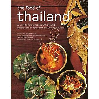 Food of Thailand  72 EasytoFollow Recipes with Detailed Descriptions of Ingredients and Cooking Methods by Sven Krauss & Laurent Ganguillet
