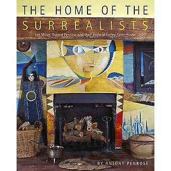Home of the Surrealists by Antony Penrose
