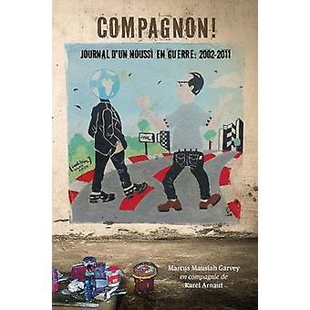 Compagnon journal dun noussi en guerre  20022011 by Garvey & Marcus Mausiah