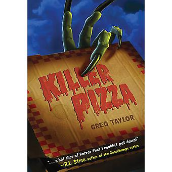 Killer Pizza by Greg Taylor - 9780312674854 Book