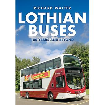 Lothian Buses 100 Years and Beyond by Richard Walter