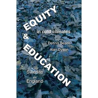 Equity and education in cold climates Sweden and England by Beach & Dennis